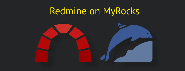 Redmine on MyRocks